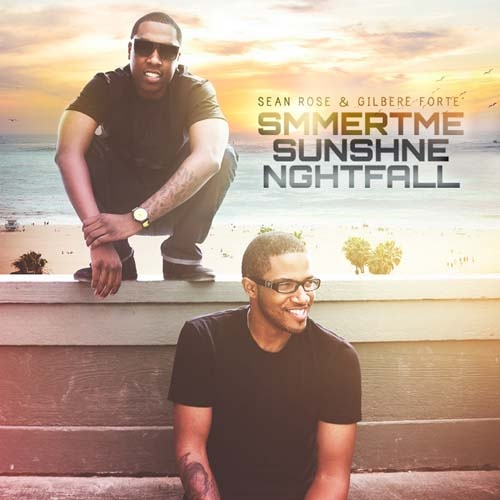 Sean Rose & Gilbere Forte – Summertime Sunshine Nightfall
