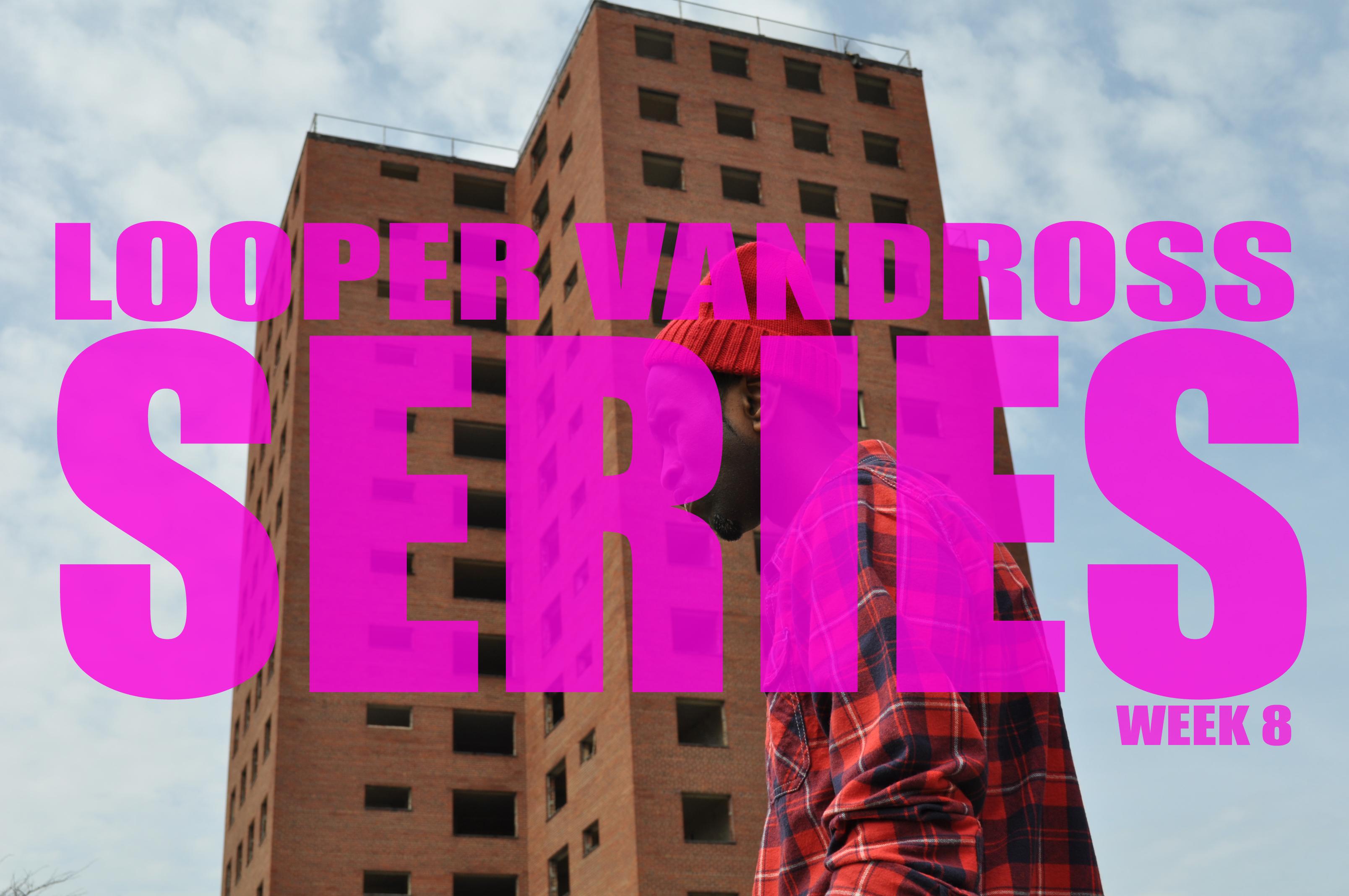 Miceve (Looper Vandross) – Series (Week 8 Freestyle)