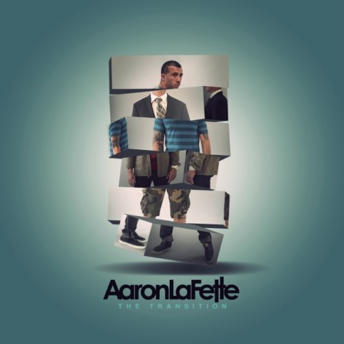Aaron LaFette – The Transition