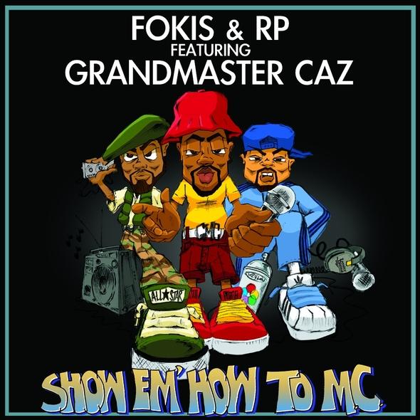 Fokis & RP Feat. Grandmaster Caz – Show 'Em How To MC