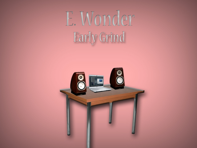 E.Wonder – Early Grind