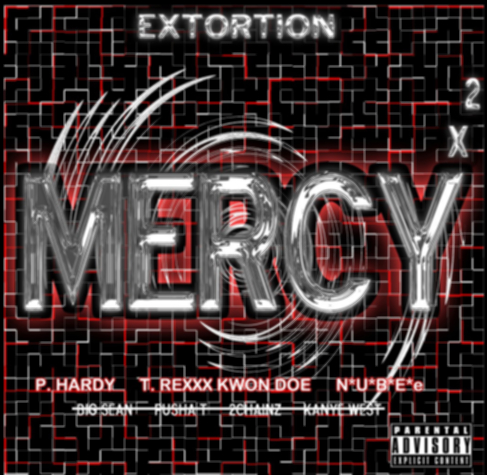 Nubee, P. Hardy, T-Rexxx – Mercy (Extortion)
