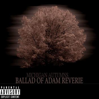 Adam Reverie – Michigan Autumns: Ballad Of Adam Reverie