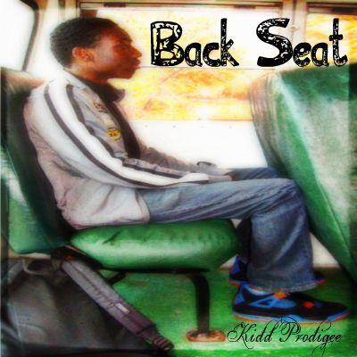 Kidd Prodigee – Back Seat