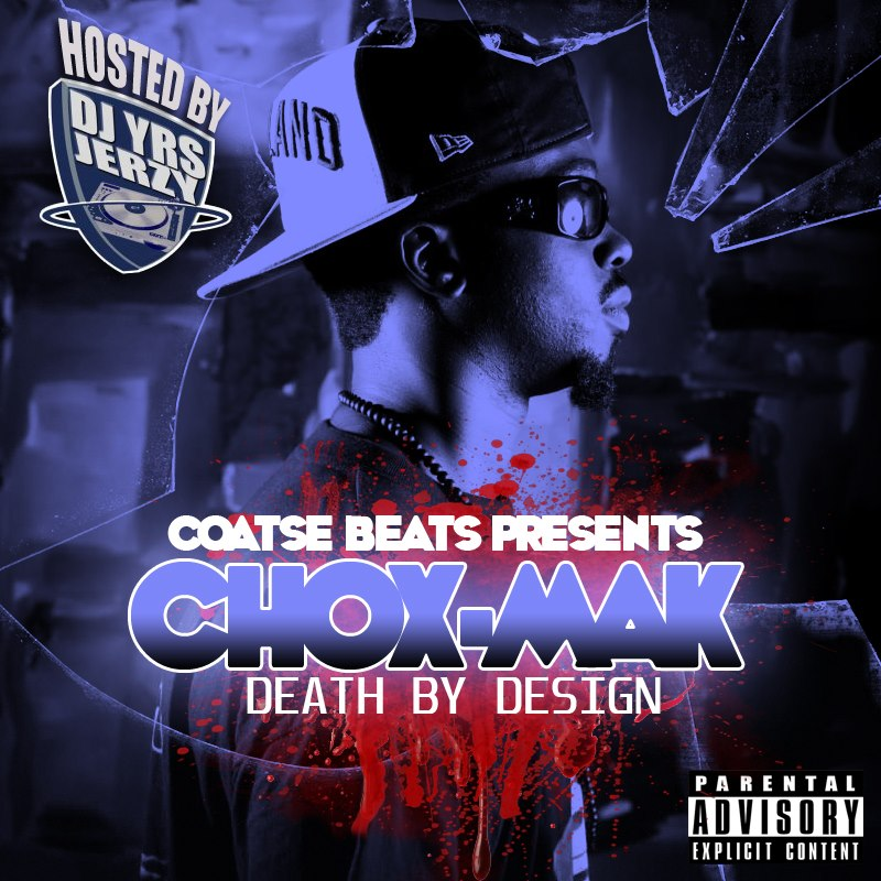Coatse Beats Presents Death By Design​ (​Chox​-​Mak​) ​Hosted By Dj YRS Jerzy