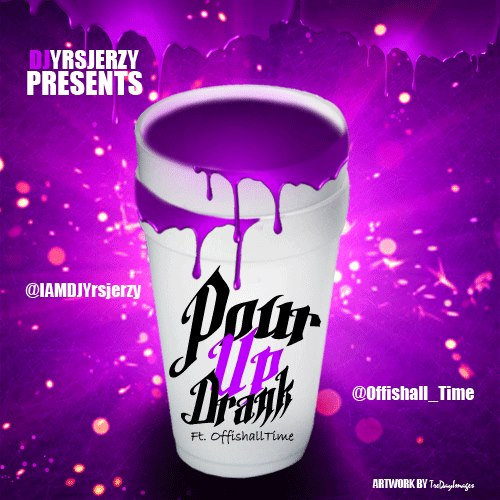 DJ YRS Jerzy Feat. Offishall Time – Pour Up Drank
