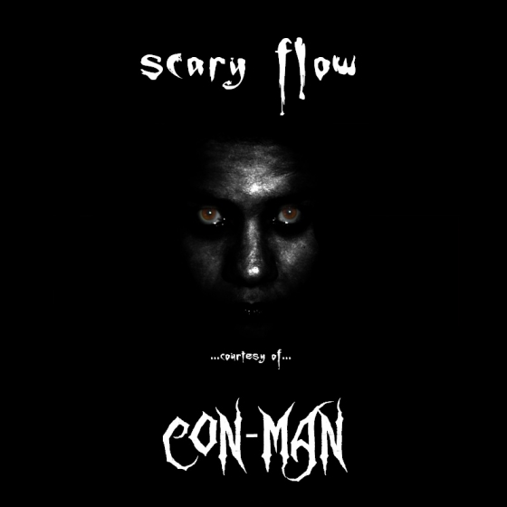 Con-Man – Scary Flow