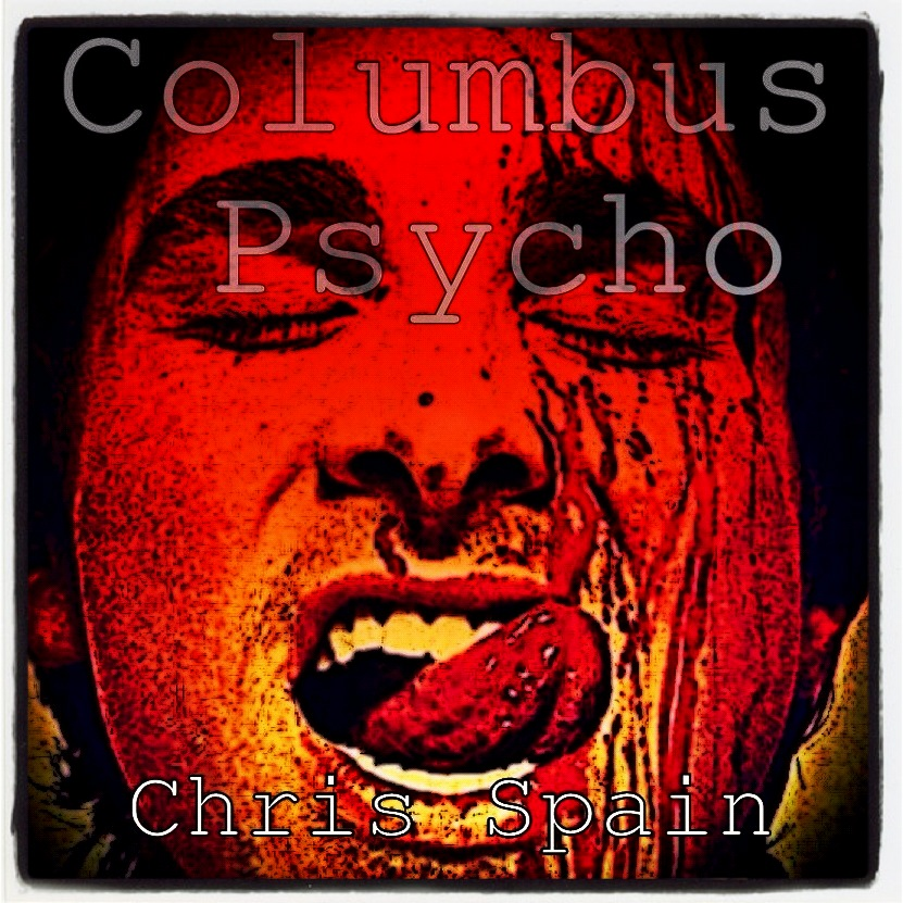 Chris Spain – Columbus Psycho [VMG Approved]