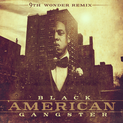 Jay-Z & 9th Wonder – Black American Gangster [VMG Approved]