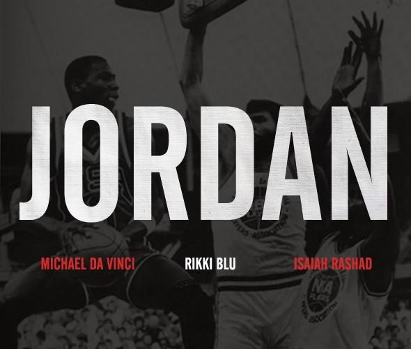 Rikki Blu Feat. Michael Da Vinci & Isaiah Rashad – Jordan [VMG Approved]