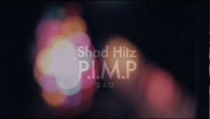 Shad Hitz – The Making of P.I.M.P