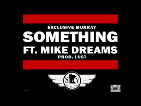Exclusive Murray Feat. Mike Dreams – Something