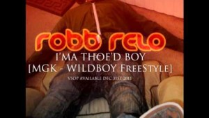 Robb Relo &#8211; Thoed Boy [MGK Wildboy Freestyle]