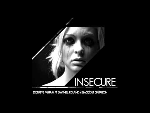 Exclusive Murray Feat. Dwynell Roland & BlaccOut Garrison – Insecure