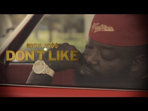 Rick Ross – Don't Like (Re-Fix) [Extended]