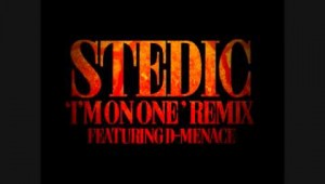 Stedic Feat. D-Menace – I'm On One (Remix)