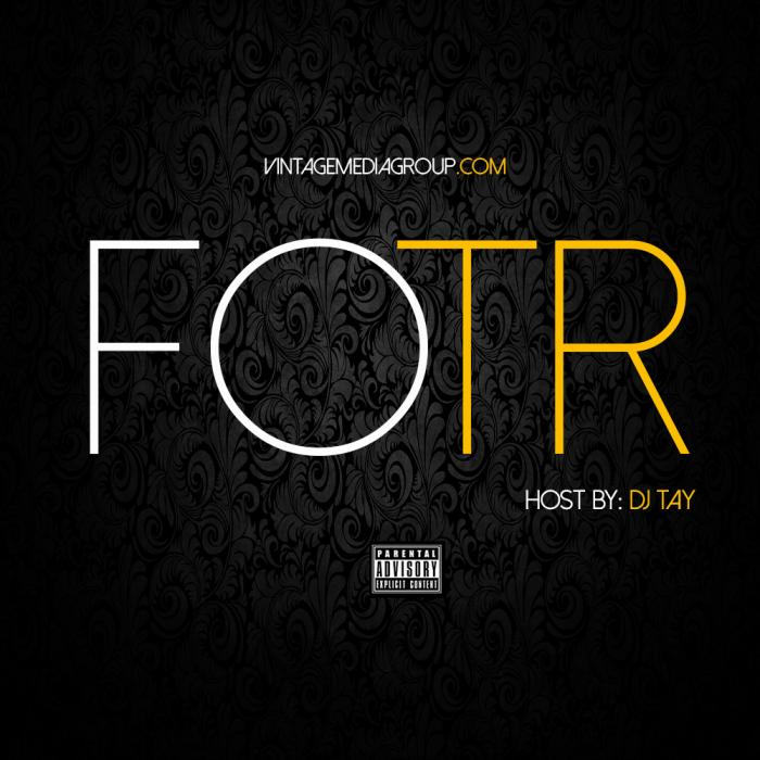 2014 #FOTR Mixtape Hosted By: DJ Tay