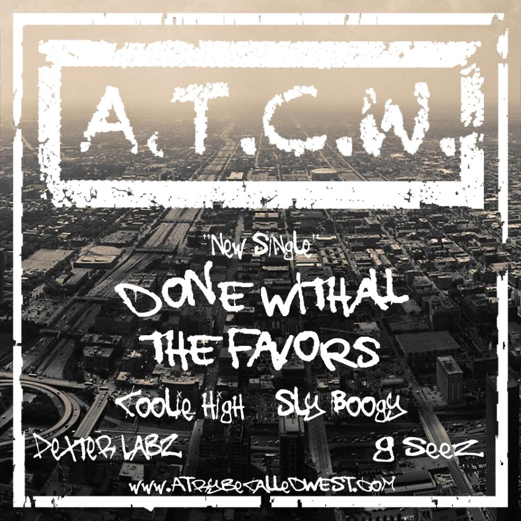 A.T.C.W. – Done With All The Favors