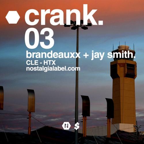 Brandeauxx And JSMTH – Crank 03