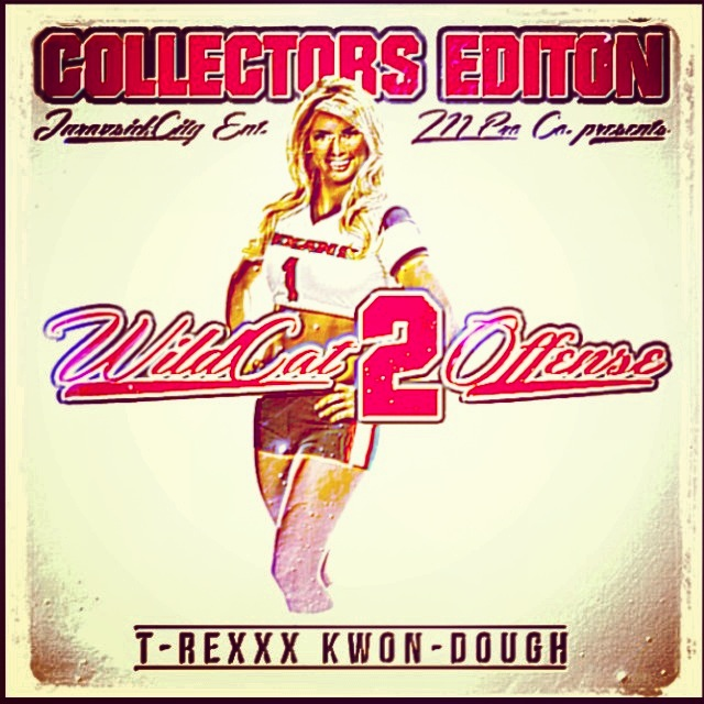 T-Rexxx Kwon-Dough – Wildcat 2 0ffense