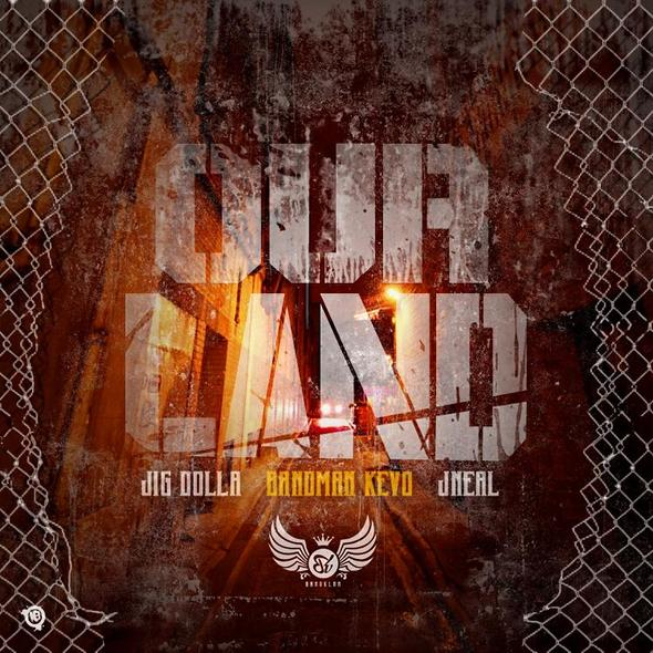 Jig Dolla Feat. Bandman Kevo & J Neal – Our Land