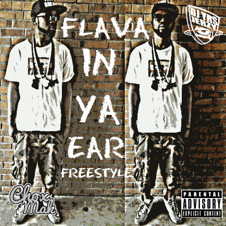 DJ YRS Jerzy Ft. Chox-Mak – Flava In Ya Ear (Freestyle)