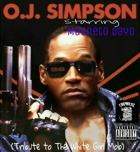 Magneto Dayo – OJ Simpson (Tribute to The White Girl Mob)