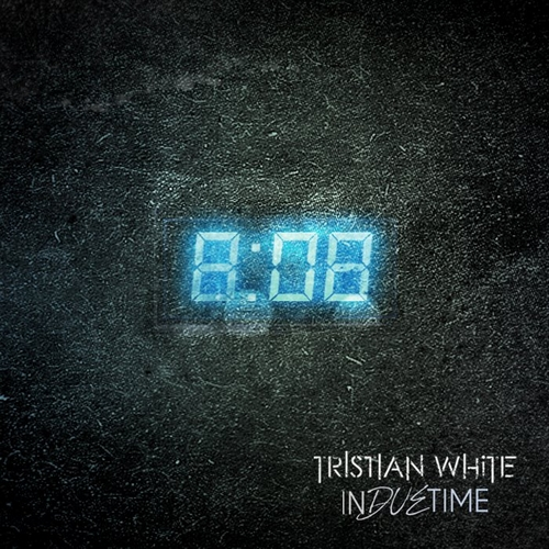 Tristian White – In Due Time