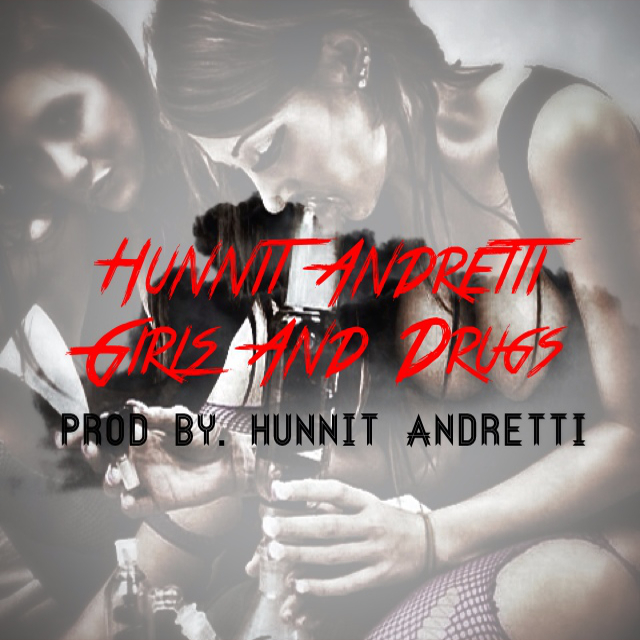 Hunnit Andretti – Girls & Drugs