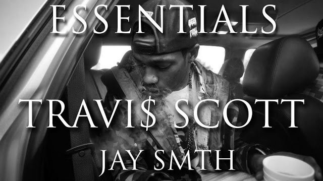 Jay Smith – Essentials Vol. 1 : Travi$ Scott