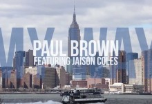 Paul Brown Feat. Jaison Coles – My Way