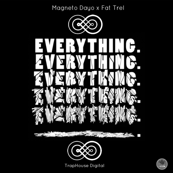 Magneto Dayo Feat. Fat Trel – Everything