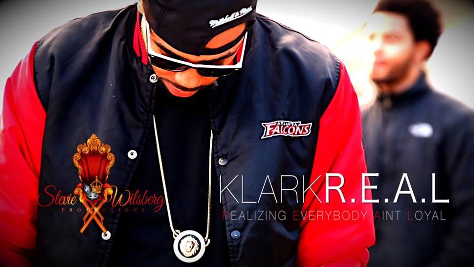 Klark – R.E.A.L. [Realizing Everybody Ain't Loyal]