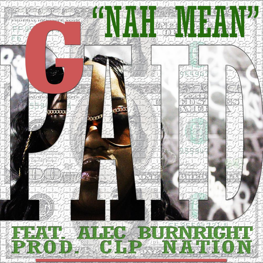 g_paid_nah_mean_promo_feat_alec_burnright