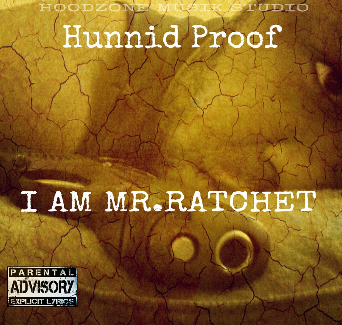 Hunnid Proof – Been Thru It All