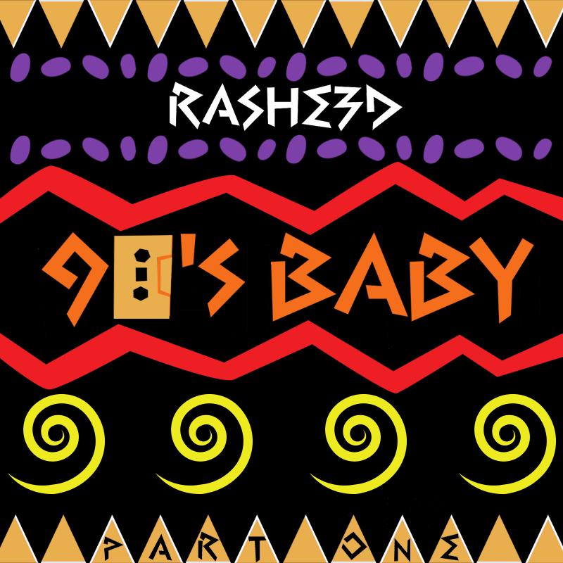 Rasheed – 90's Baby Mixtape [Part 1] [VMG Approved]
