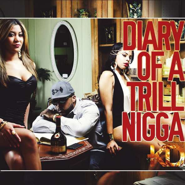 KD & DJ Burn One – Diary of A Trill Nigga
