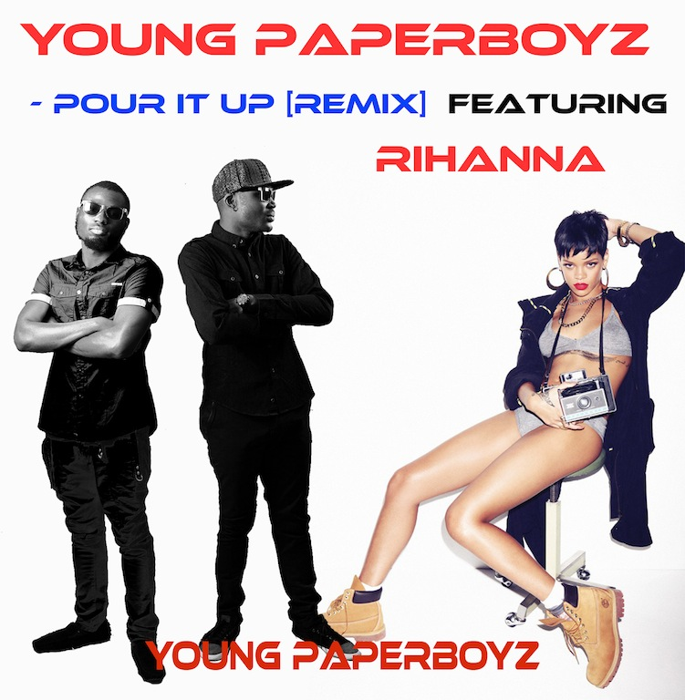 Rihanna – Pour It Up [Remix] Feat Young Paperboyz