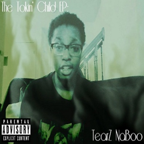 TearZ NaBoo – The Tokin' Child [EP]