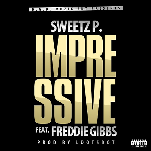Sweetz P. Feat. Freddie Gibbs – Impressive
