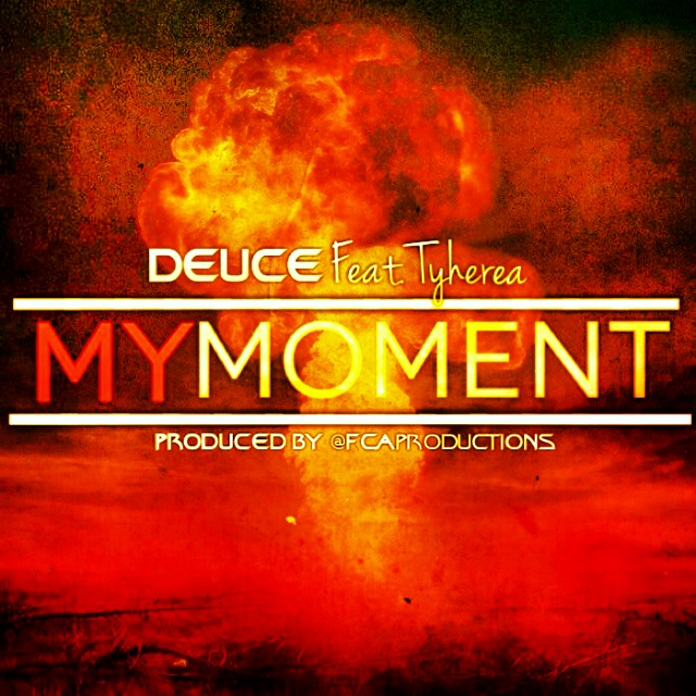 Deuce Feat. Tyherea – My Moment