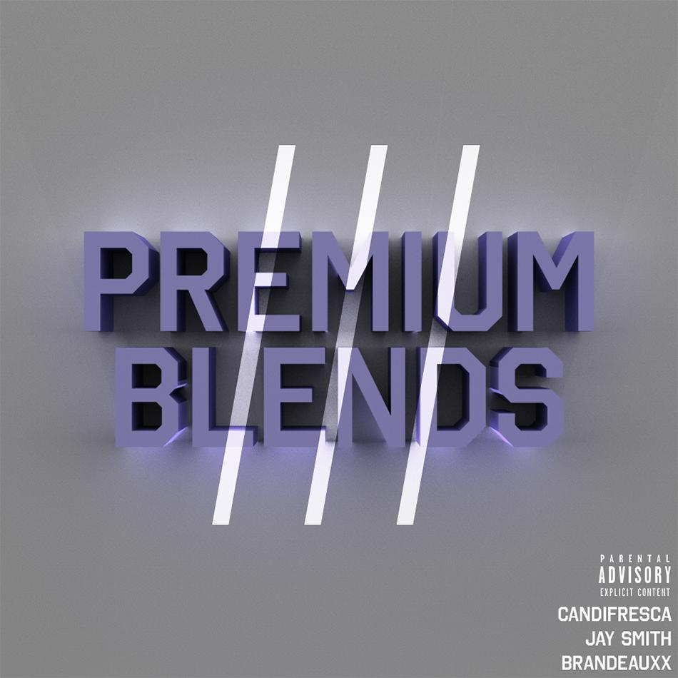 Candi Fresca, Brandeauxx & Jay Smith – Premium Blends III