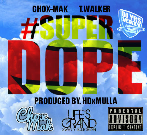DJ YRS Jerzy Feat. Chox-Mak And T. Walker – Super Dope