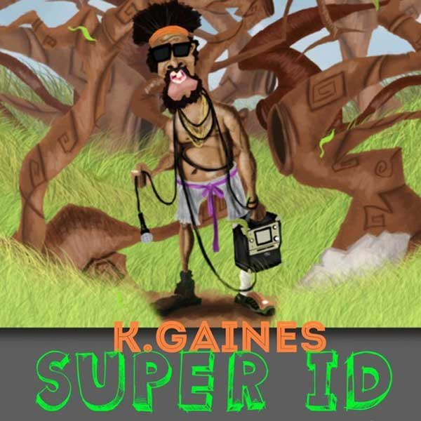 K.Gaines – Super Id