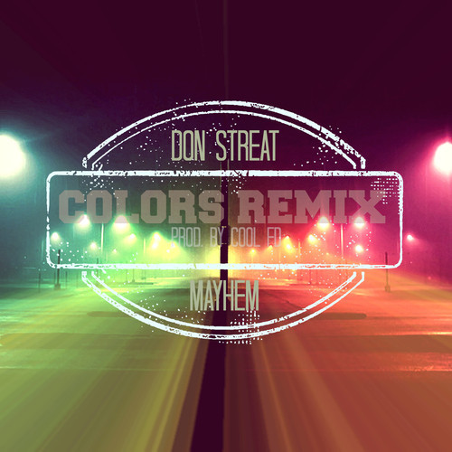 Don Streat Feat. Mayhem (of EMS) – Colors [Remix]