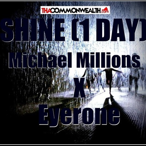Michael Millions Feat. Eyerone – Shine (1 Day)