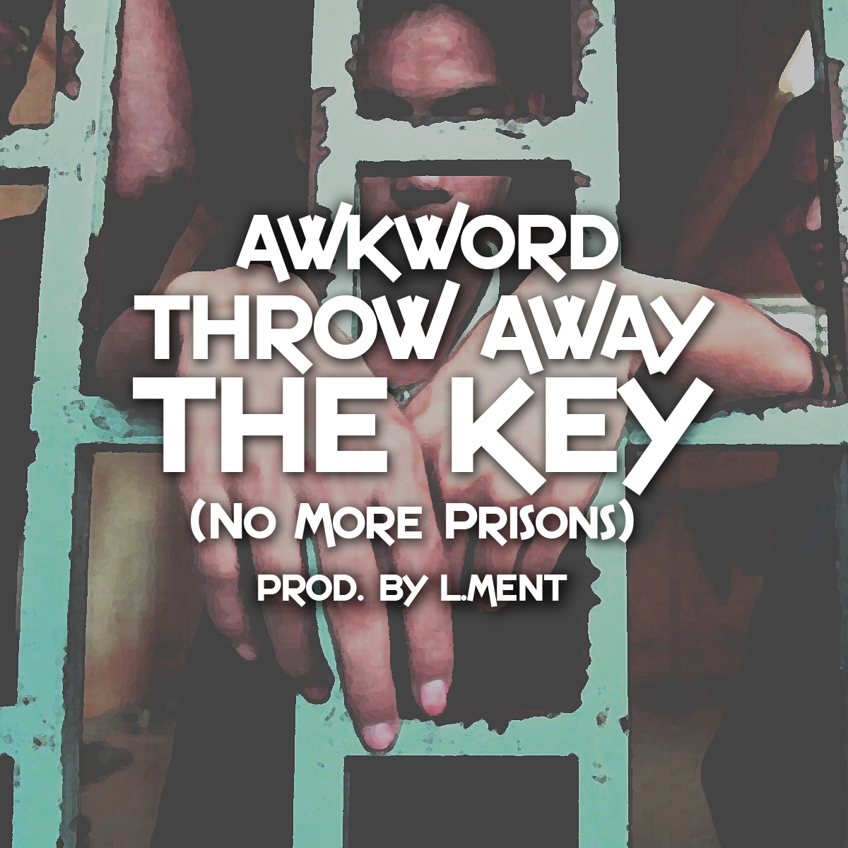 AWKWORD_Throw-Away-The-Key_No-More-Prisons1