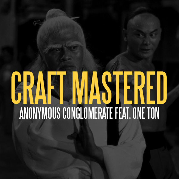 Anonymous Conglomerate Feat. One Ton – Craft Mastered