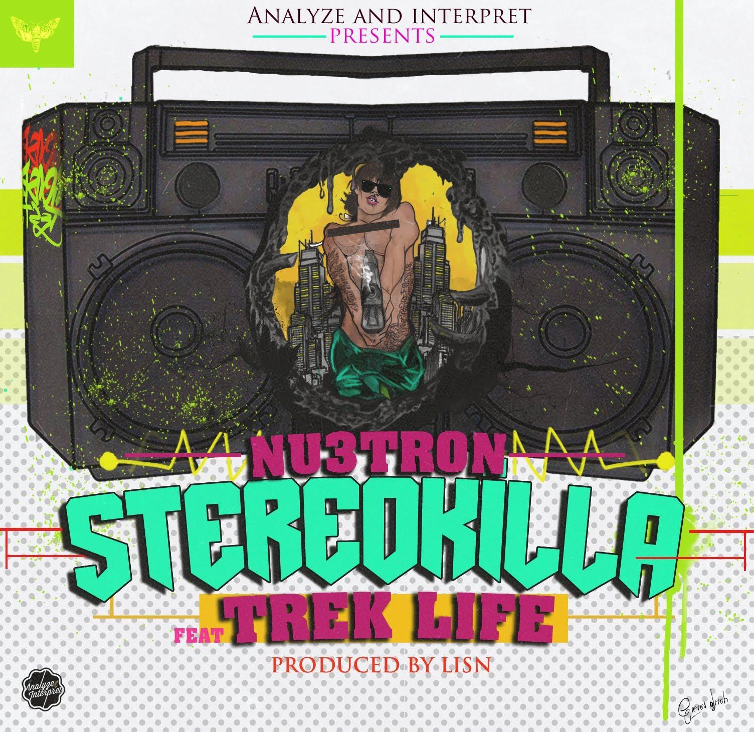 Nu3tron Feat. Trek Life – Stereo Killa
