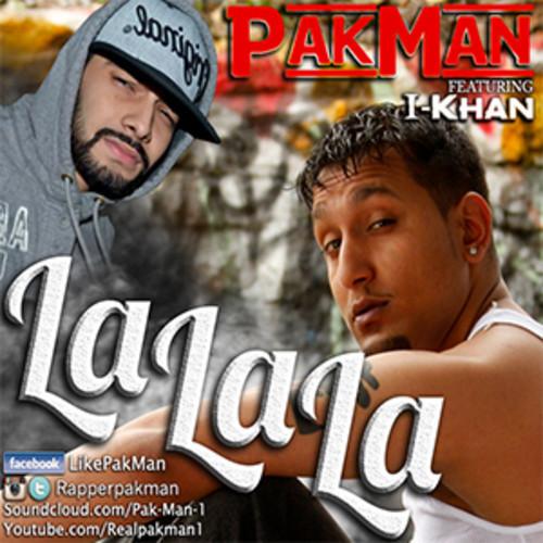 Pak-Man Feat. I-Khan – LaLaLa